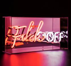 'Fuck OFF', Neonschrift